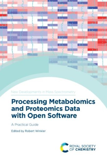 Processing Metabolomics and Proteomics Data with Open Software : A Practical Guide