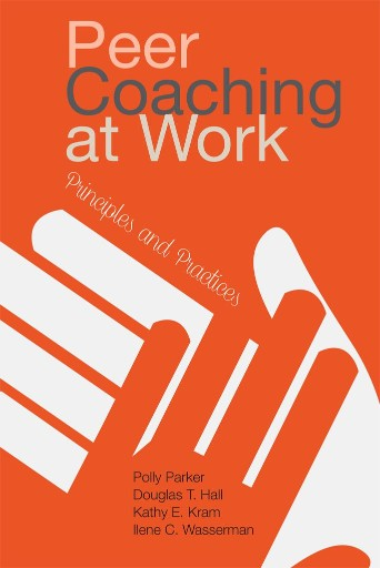 Peer Coaching at Work : Principles and Practices