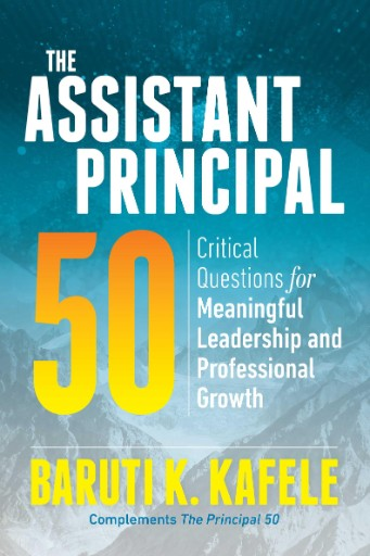 The Assistant Principal 50 : Critical Questions for Meaningful Leadership and Professional Growth