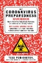 COVID-19 : Everything You Need to Know About the Corona Virus and the Race for the Vaccine