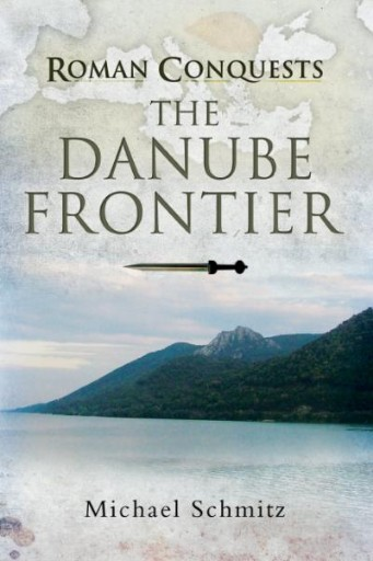 Roman Conquests : The Danube Frontier