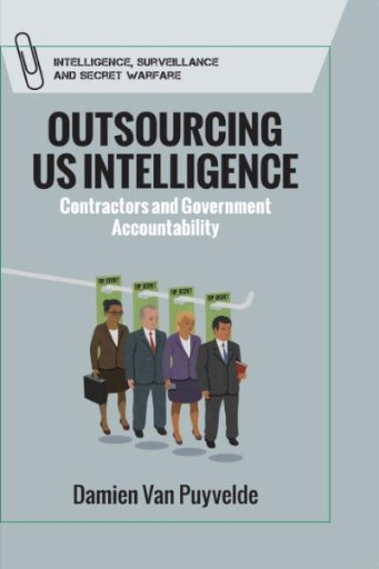 Outsourcing US Intelligence : Contractors and Government Accountability