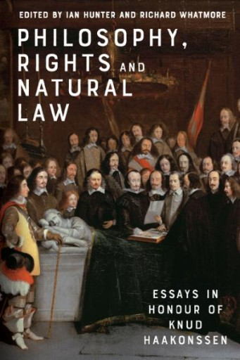 Philosophy, Rights and Natural Law : Essays in Honour of Knud Haakonssen