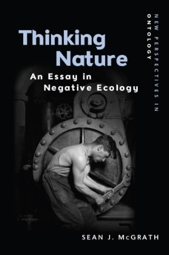 Thinking Nature : An Essay in Negative Ecology