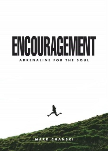 Encouragement : Adrenaline for the Soul