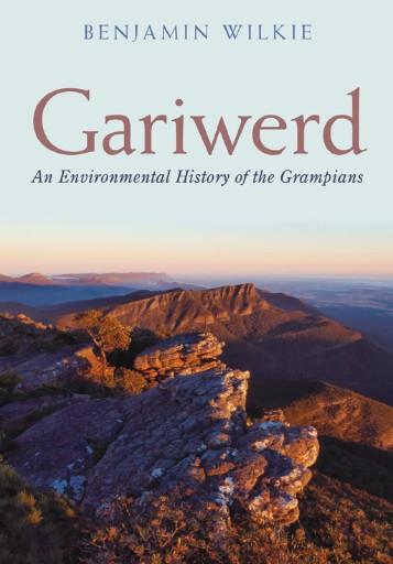 Gariwerd : An Environmental History of the Grampians
