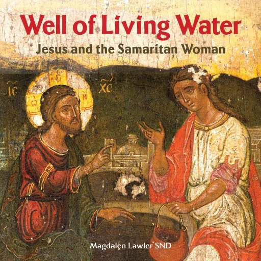 Well of Living Water : Jesus and the Samaritan Woman