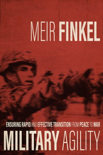 Military Agility : Ensuring Rapid and Effective Transition From Peace to War