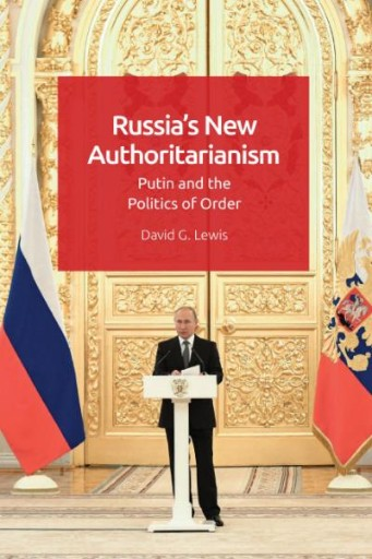 Russia's New Authoritarianism : Putin and the Politics of Order