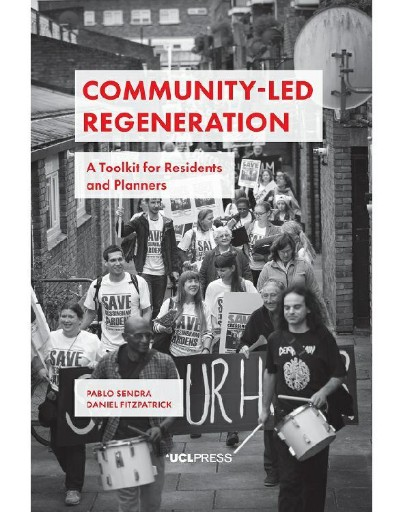 Community-Led Regeneration : A Toolkit for Residents and Planners