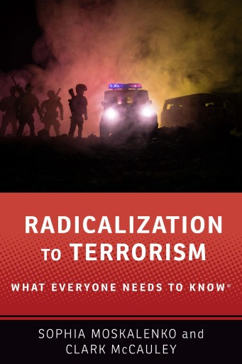 Radicalization to Terrorism : What Everyone Needs to Know®