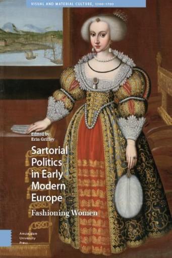 Sartorial Politics in Early Modern Europe : Fashioning Women
