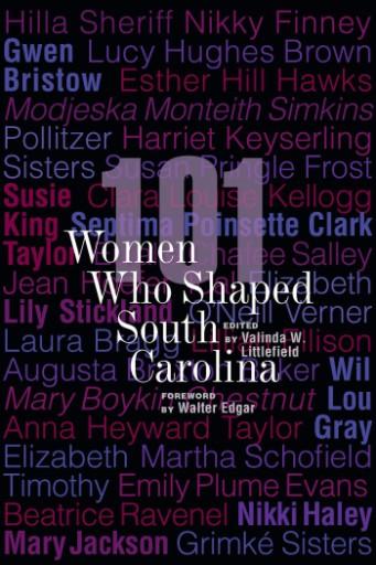 101 Women Who Shaped South Carolina
