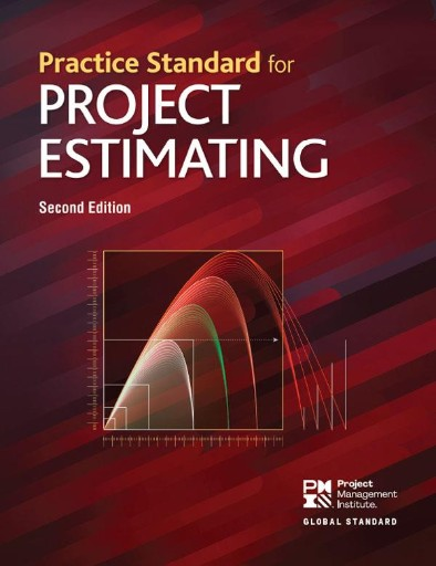 Practice Standard for Project Estimating - Second Edition