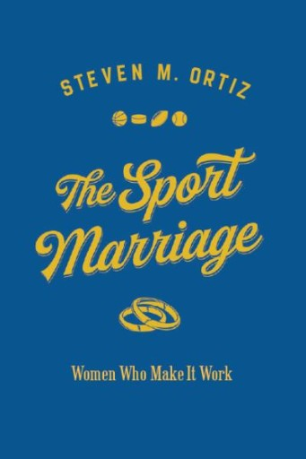 The Sport Marriage : Women Who Make It Work