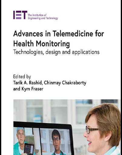 Advances in Telemedicine for Health Monitoring : Technologies, Design and Applications