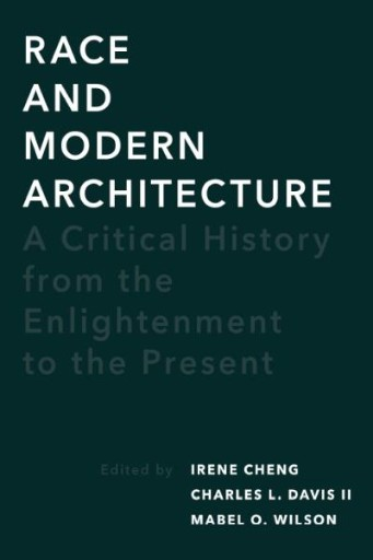 Race and Modern Architecture : A Critical History From the Enlightenment to the Present