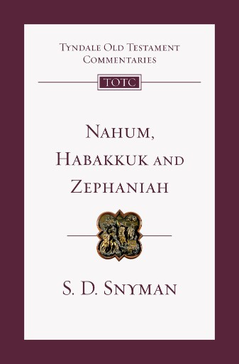 Nahum, Habakkuk and Zephaniah : An Introduction and Commentary