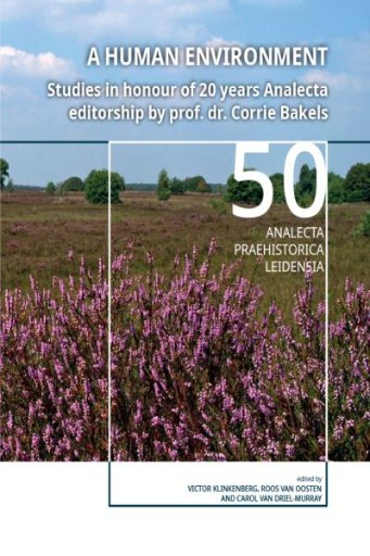 A Human Environment : Studies in Honour of 20 Years Analecta Editorship by Prof. Dr. Corrie Bakels