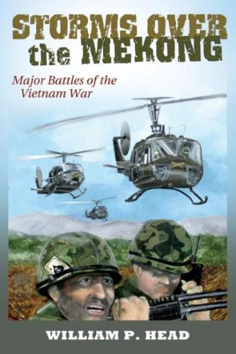 Storms Over the Mekong : Major Battles of the Vietnam War