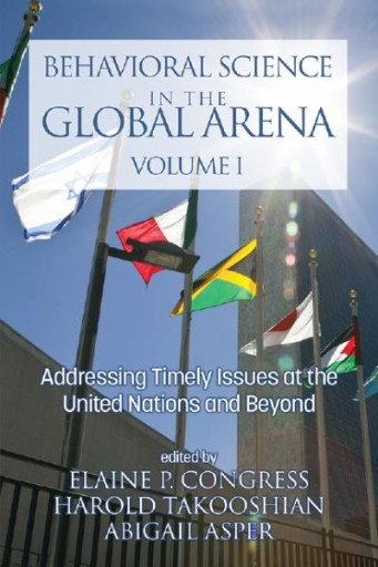 Behavioral Science in the Global Arena: Addressing Timely Issues at the United Nations and Beyond
