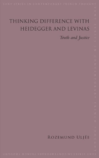 Thinking Difference with Heidegger and Levinas : Truth and Justice