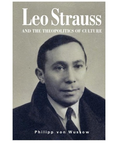 Leo Strauss and the Theopolitics of Culture
