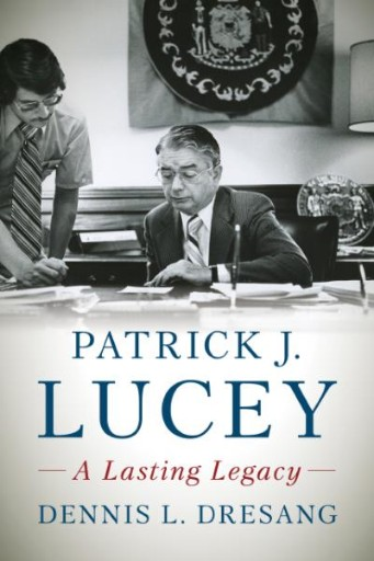 Patrick J. Lucey : A Lasting Legacy