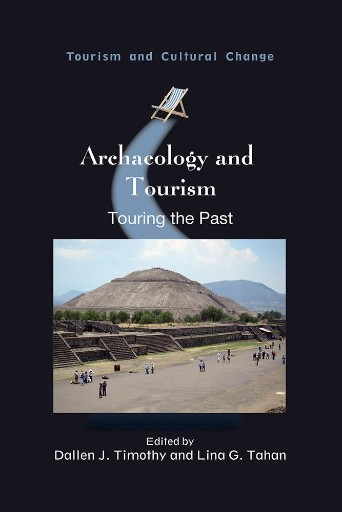 Archaeology and Tourism : Touring the Past