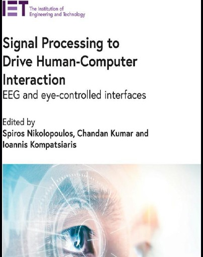 Signal Processing to Drive Human-Computer Interaction : EEG and Eye-controlled Interfaces