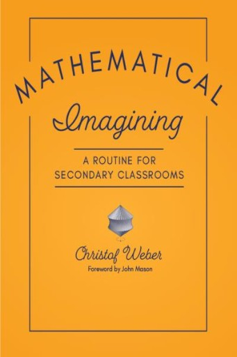 Mathematical Imagining : A Routine for Secondary Classrooms