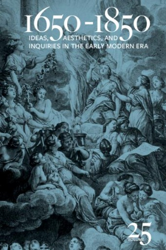 1650-1850 : Ideas, Aesthetics, and Inquiries in the Early Modern Era (Volume 25)