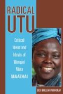 Radical-Utu-:-Critical-Ideas-and-Ideals-of-Wangari-Muta-Maathai