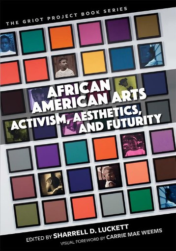 African American Arts : Activism, Aesthetics, and Futurity