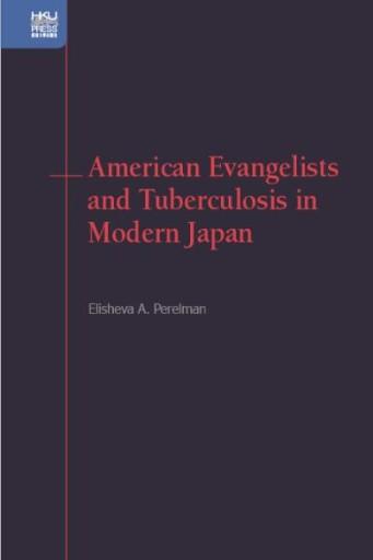 American Evangelists and Tuberculosis in Modern Japan