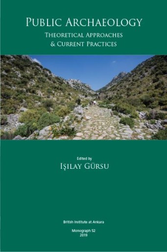 Public Archaeology : Theoretical Approaches & Current Practices