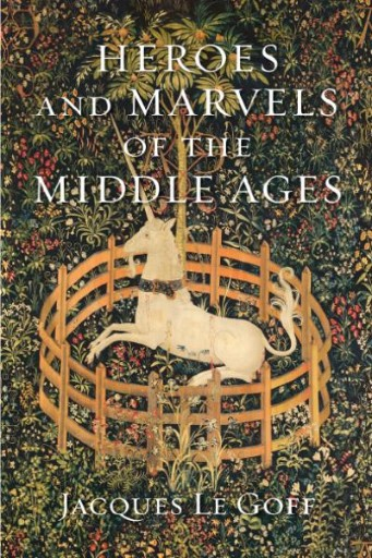 Heroes and Marvels of the Middle Ages
