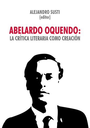 Abelardo Oquendo: la crítica literaria como creación