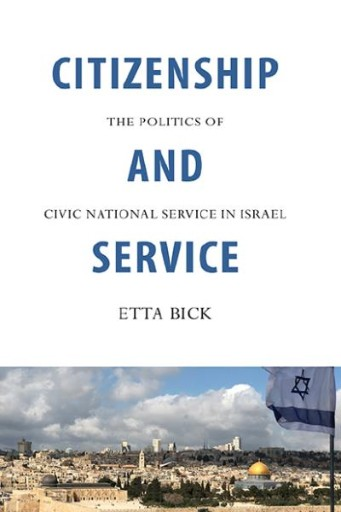 Citizenship and Service : The Politics of Civic National Service in Israel
