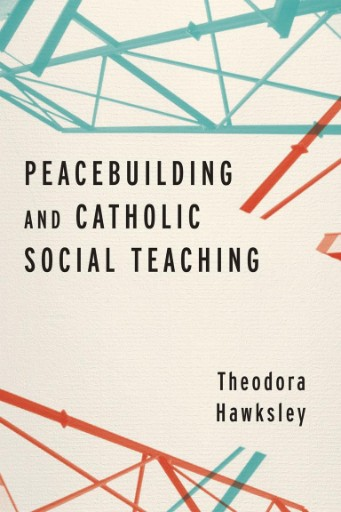 Peacebuilding and Catholic Social Teaching