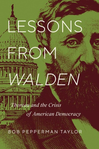 Lessons From Walden : Thoreau and the Crisis of American Democracy