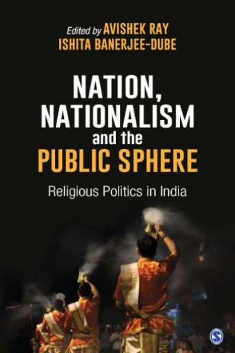 Nation, Nationalism and the Public Sphere : Religious Politics in India