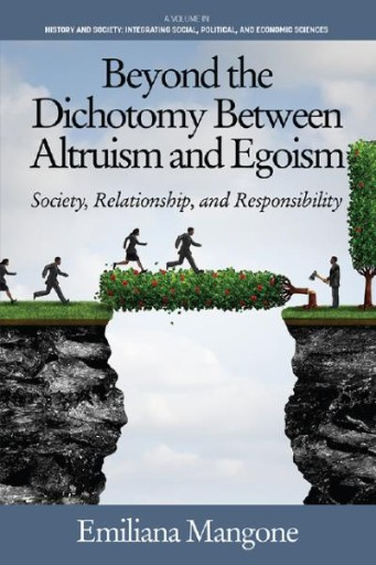 Beyond the Dichotomy Between Altruism and Egoism: Society, Relationship, and Responsibility