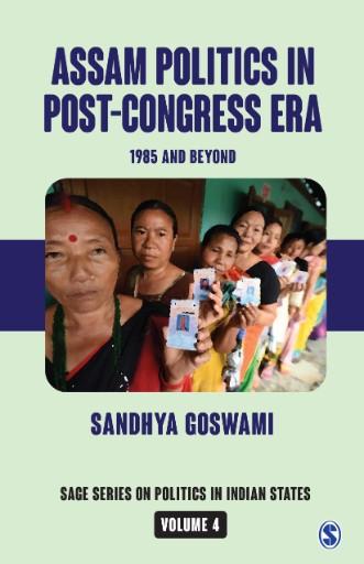Assam Politics in Post-Congress Era : 1985 and Beyond