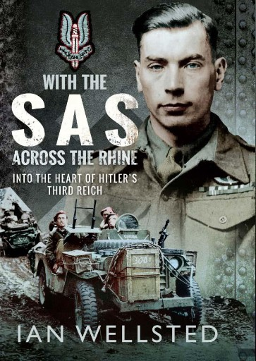 With the SAS: Across the Rhine : Into the Heart of Hitler's Third Reich