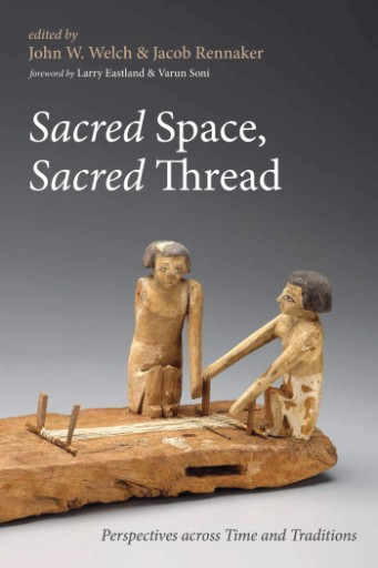 Sacred Space, Sacred Thread : Perspectives Across Time and Traditions