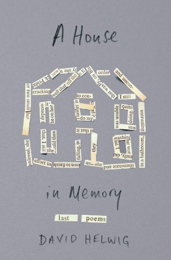 A House in Memory : Last Poems