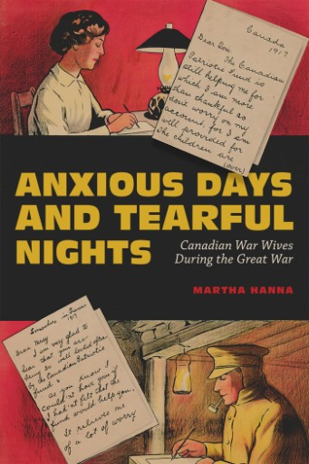 Anxious Days and Tearful Nights : Canadian War Wives During the Great War