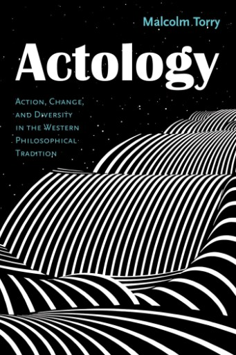 Actology : Action, Change, and Diversity in the Western Philosophical Tradition
