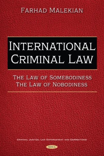 International Criminal Law. The Law of Somebodiness. The Law of Nobodiness